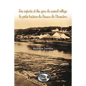 Des enfants du second village : la petite histoire du Bassin de Chicoutimi