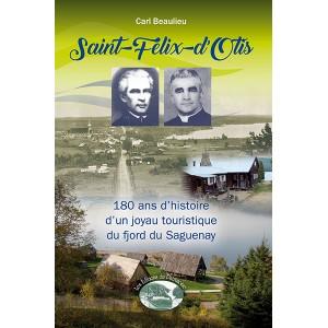 Saint-Félix-d'Otis, 180 d'histoire d'un joyau touristique du fjord du Saguenay