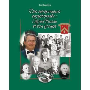 Des entrepreneurs exceptionnels : Alfred Boivin et son groupe
