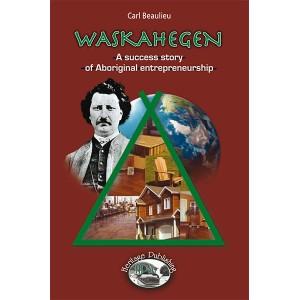 Waskahegen: a success story of Aboriginal entrepreneurship